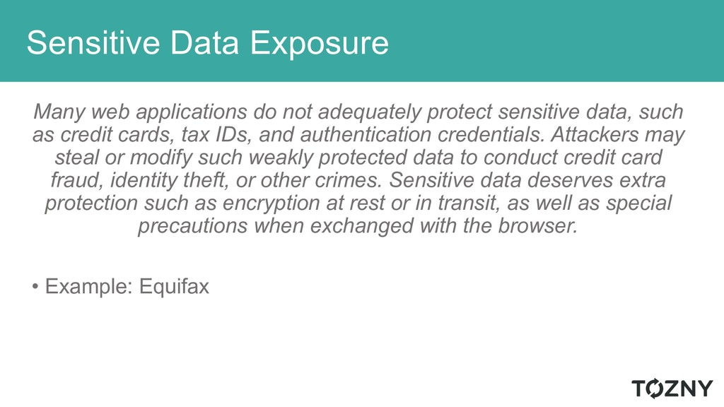 Sensitive Data Exposure Many web applications d...