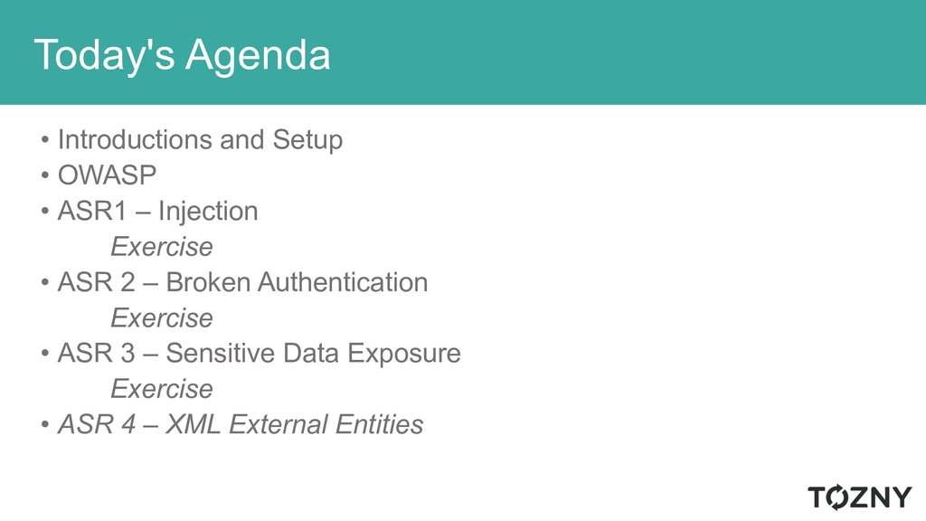 Today's Agenda • Introductions and Setup • OWAS...