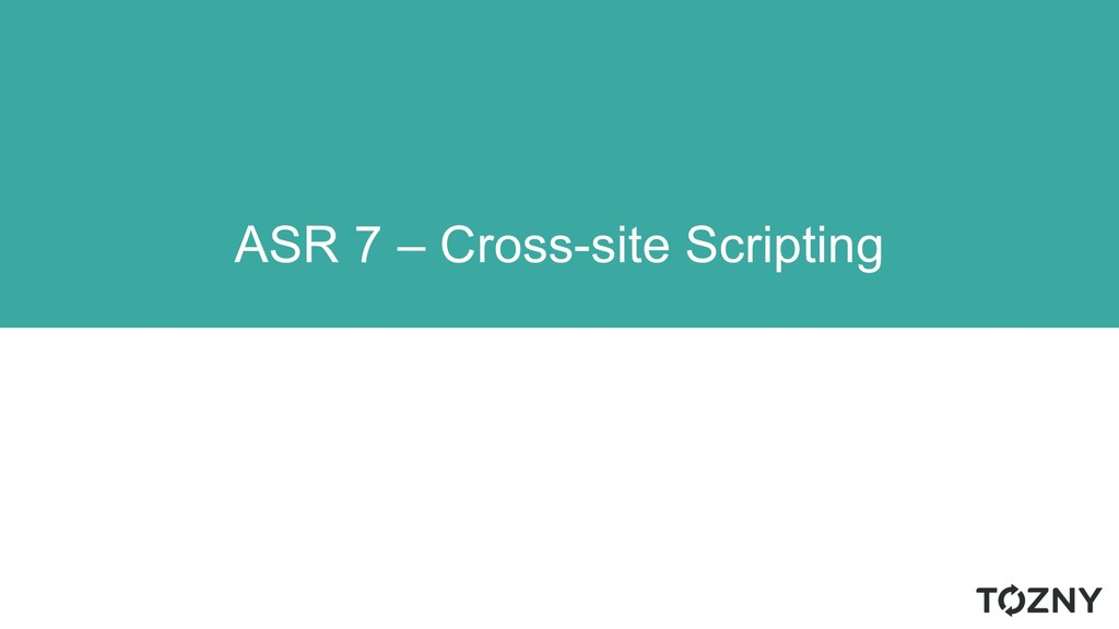 ASR 7 – Cross-site Scripting