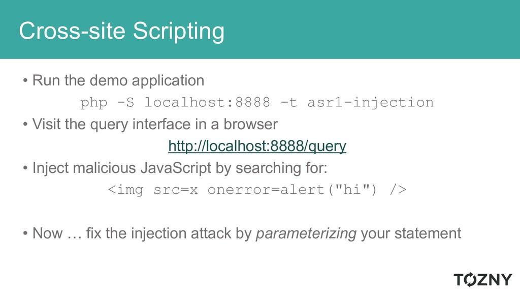Cross-site Scripting • Run the demo application...