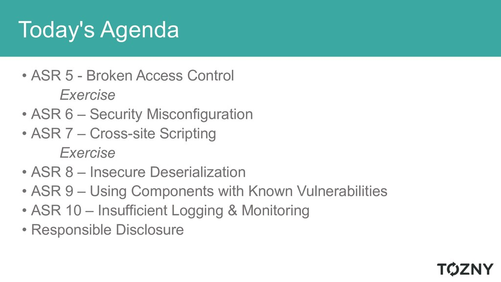 Today's Agenda • ASR 5 - Broken Access Control ...