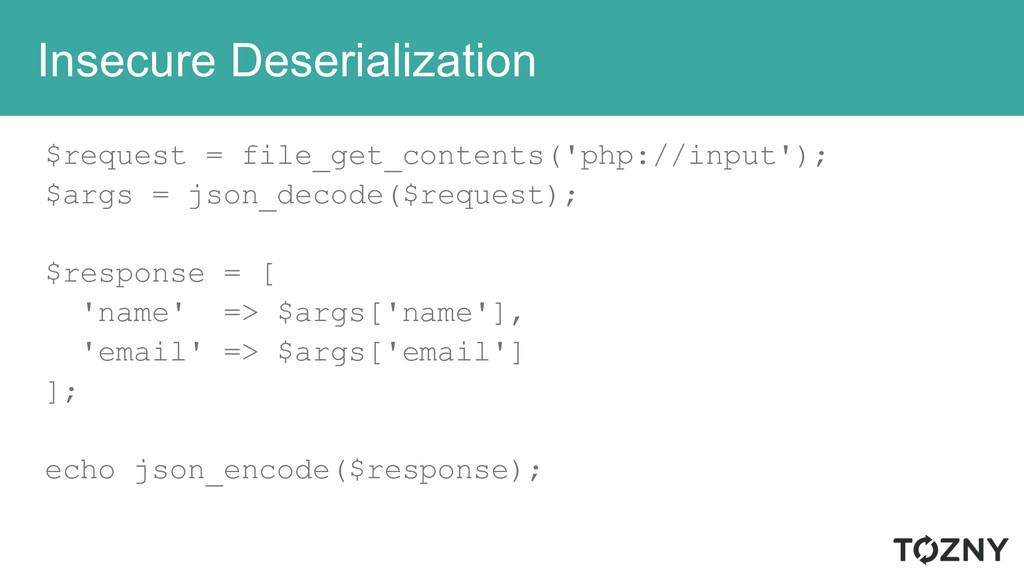 Insecure Deserialization $request = file_get_co...