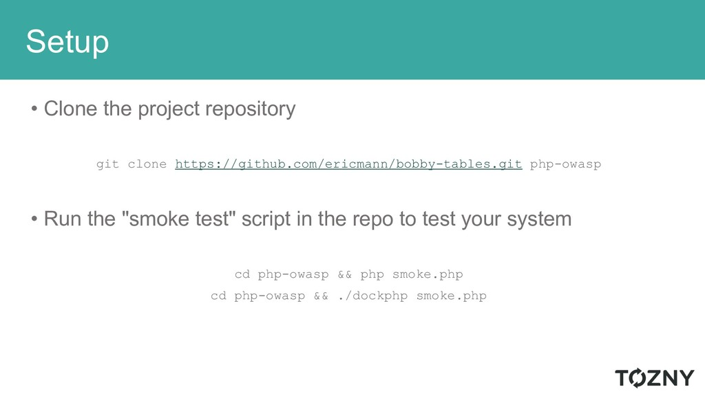 Setup • Clone the project repository git clone ...