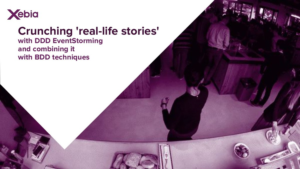 Crunching 'real-life stories' with DDD EventSto...