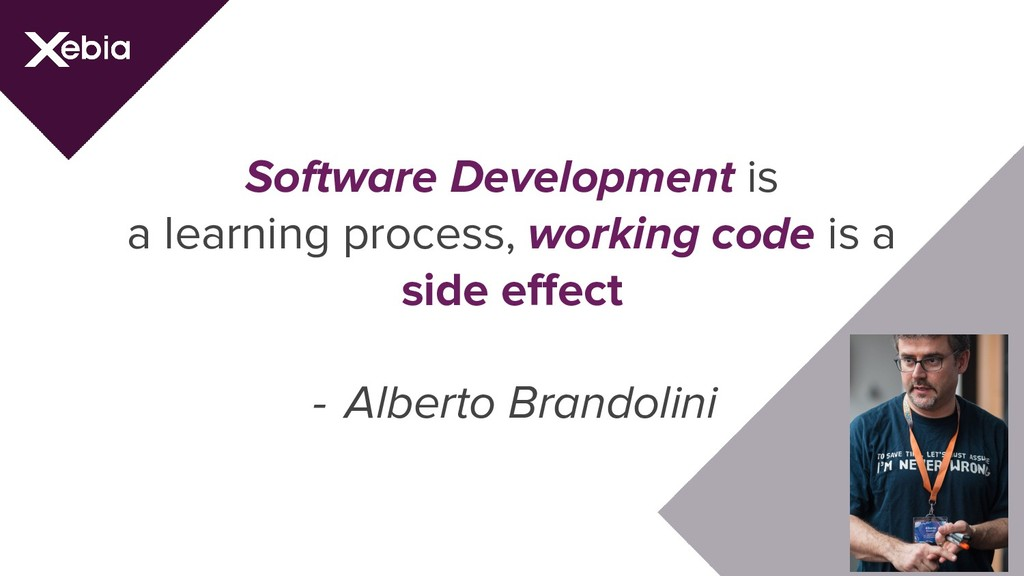 Software Development is a learning process, wor...