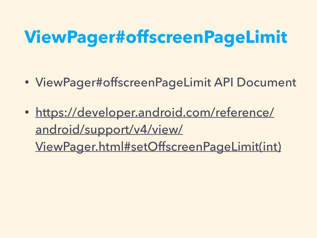 ViewPager#offscreenPageLimit • ViewPager#offscr...