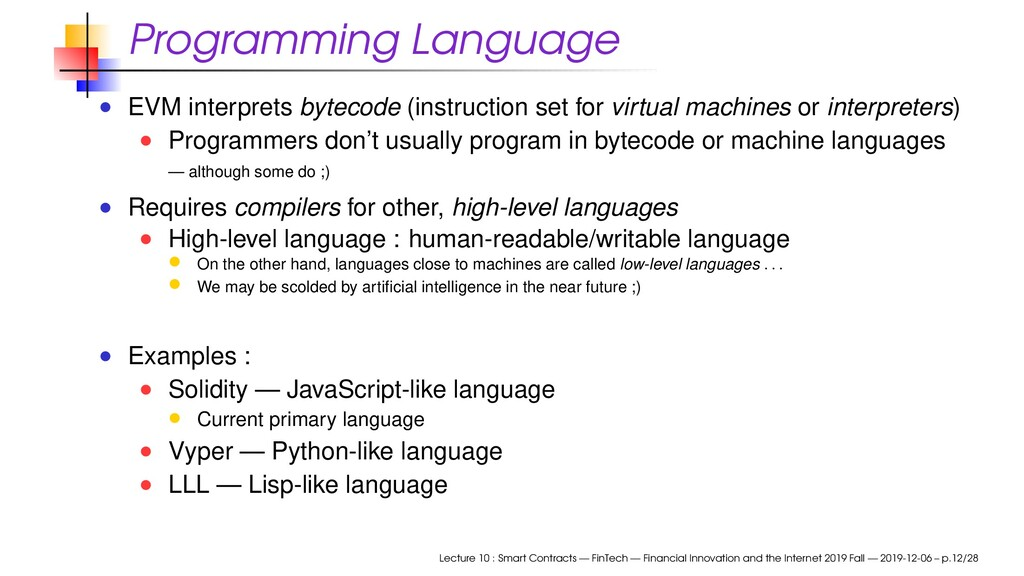 Programming Language EVM interprets bytecode (i...