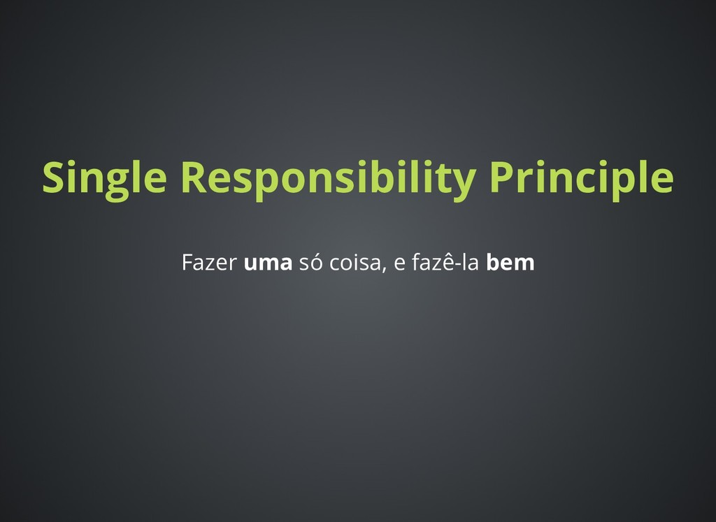 Single Responsibility Principle Single Responsi...