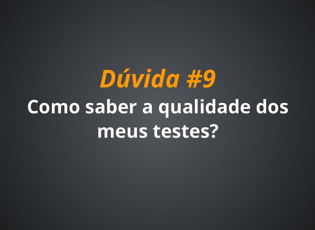Dúvida #9 Dúvida #9 Como saber a qualidade dos ...
