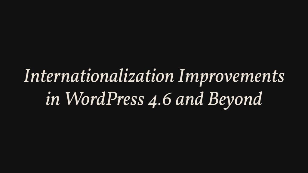 Internationalization Improvements in WordPress ...