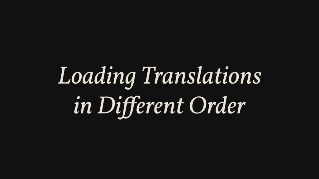 Loading Translations in Different Order