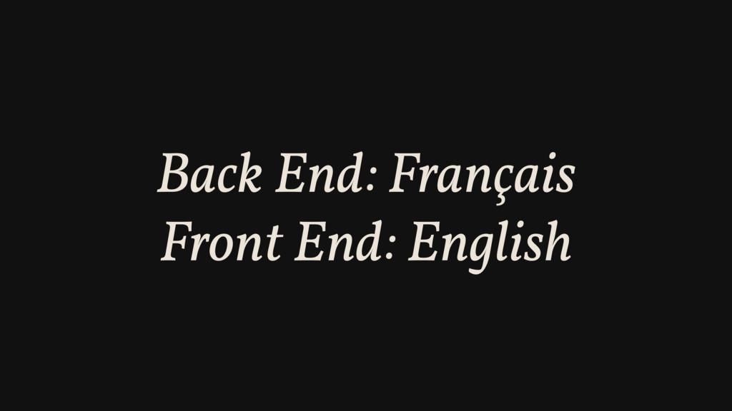Back End: Français Front End: English