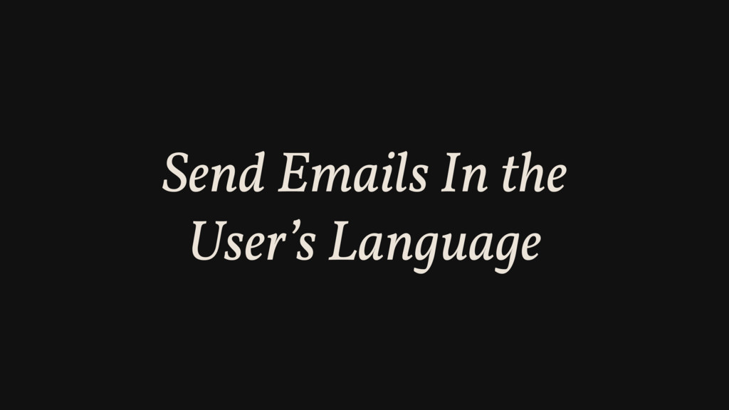 Send Emails In the User's Language