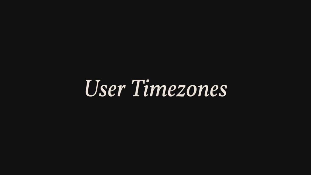 User Timezones