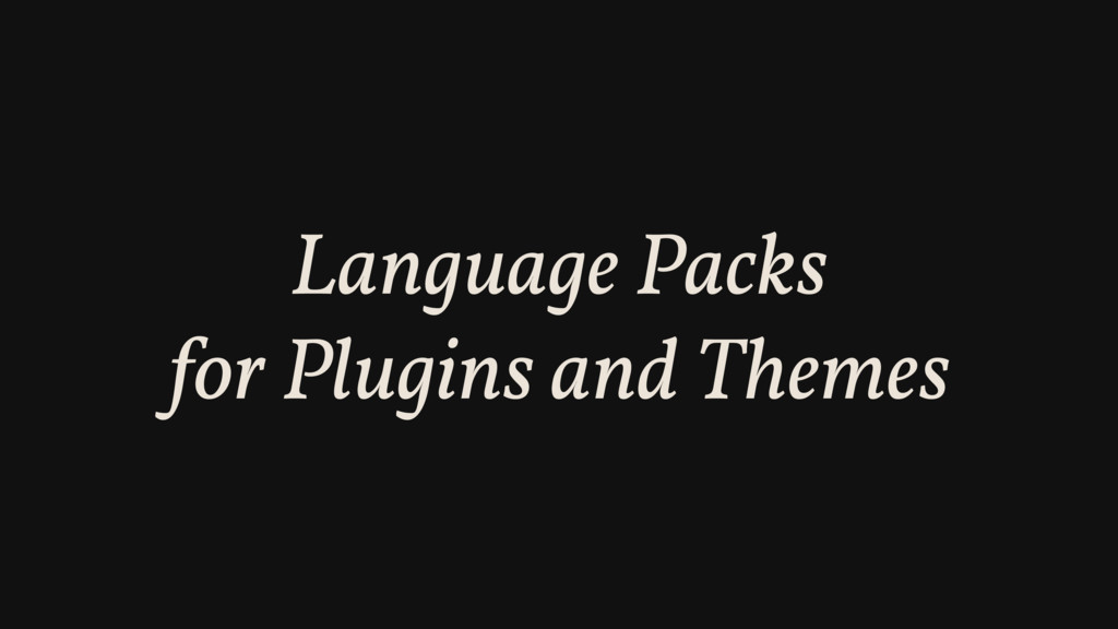 Language Packs for Plugins and Themes
