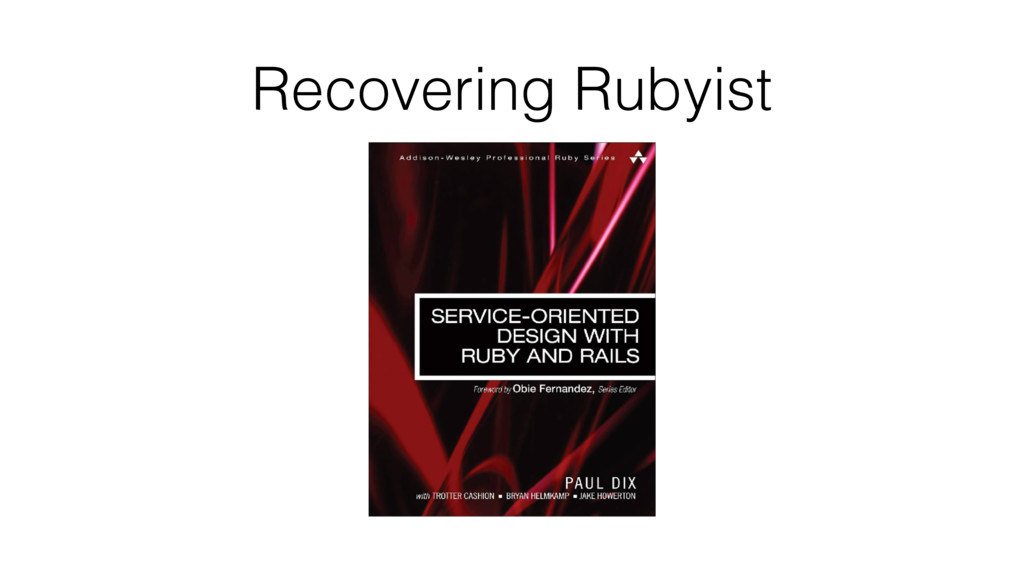 Recovering Rubyist