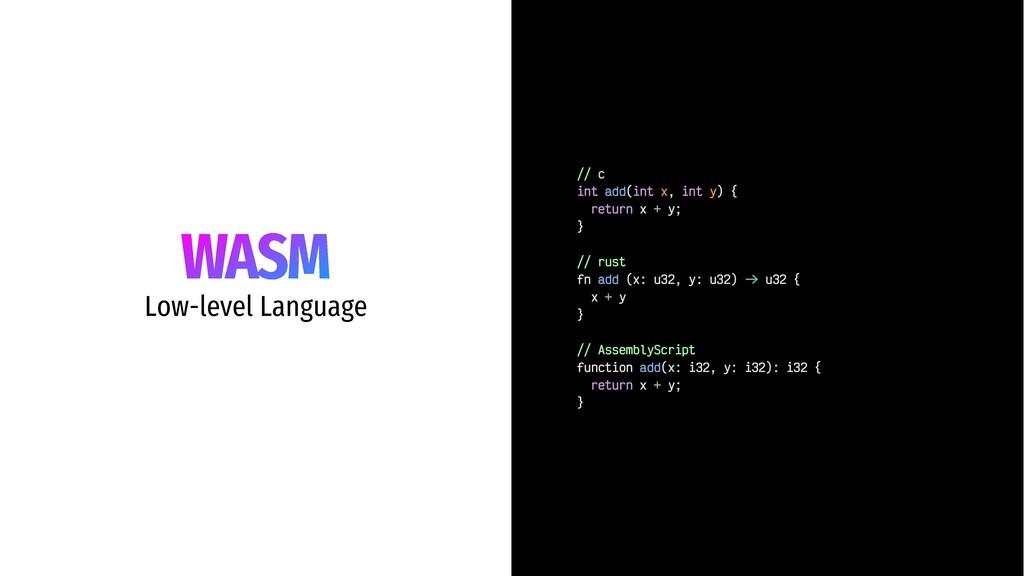 WASM Low-level Language // c int add(int x, int...