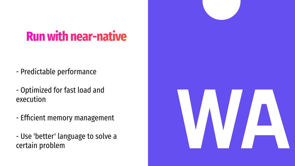 Run with near-native - Predictable performance ...