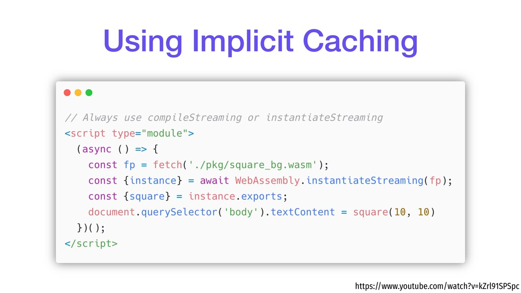 Using Implicit Caching https://www.youtube.com/...
