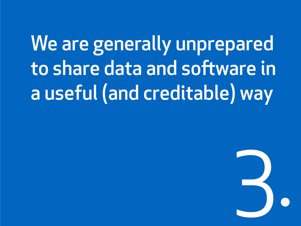 3. We are generally unprepared to share data an...