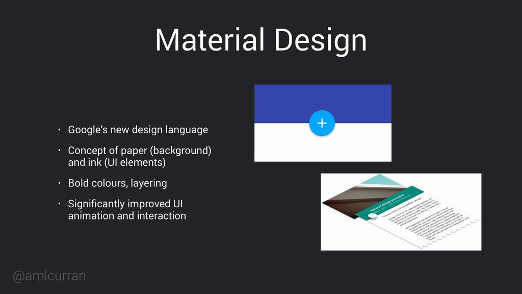 @amlcurran Material Design • Google's new desig...