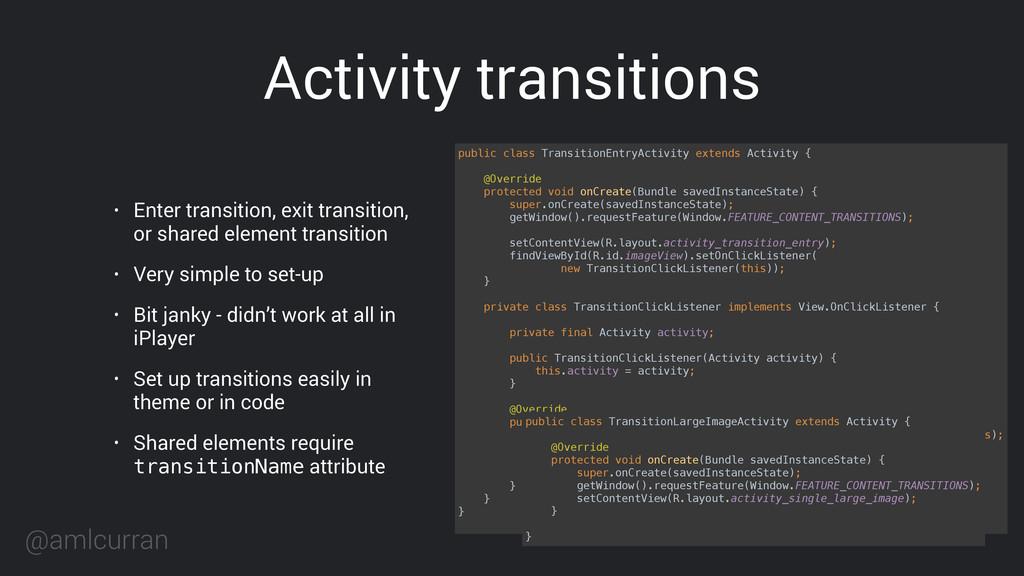 @amlcurran public class TransitionEntryActivity...