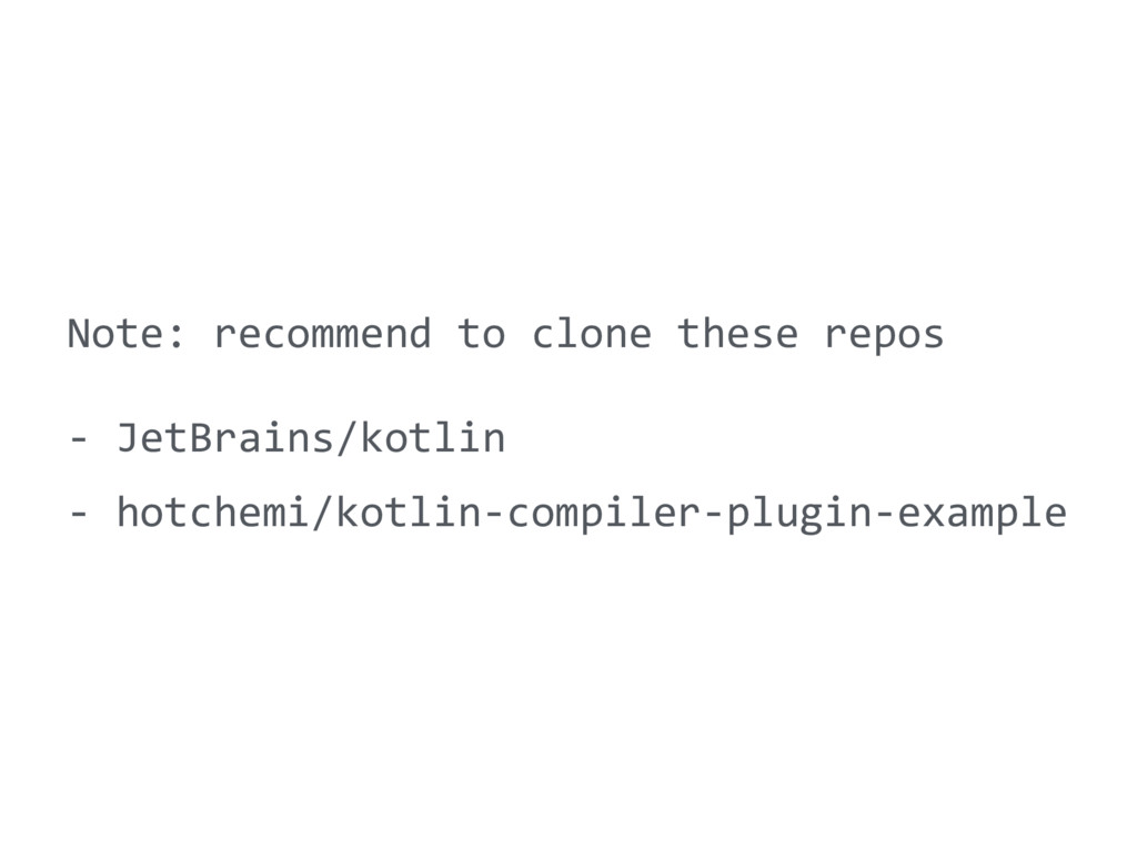 Note: recommend to clone these repos - JetBrain...