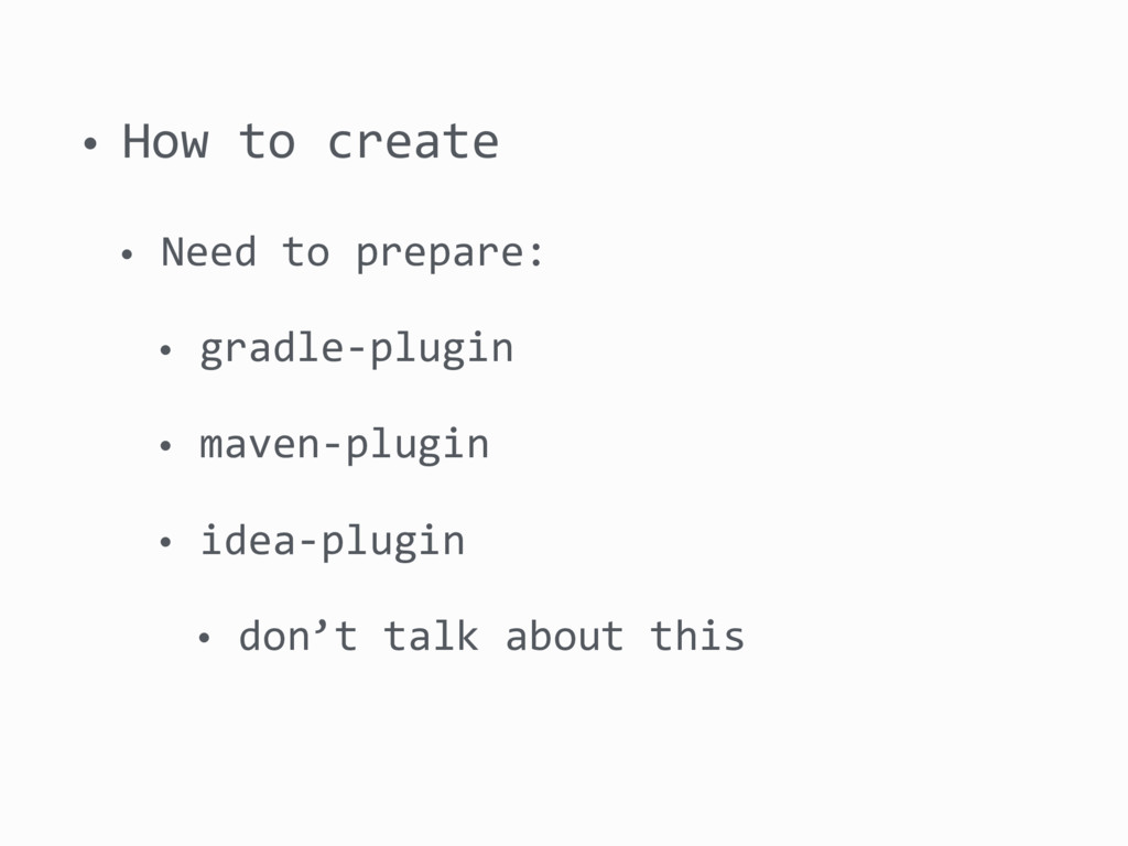 • How to create • Need to prepare: • gradle-plu...
