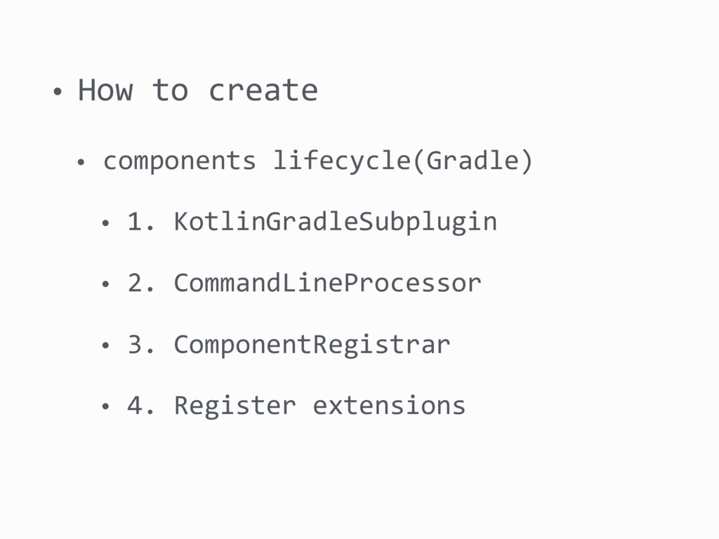 • How to create • components lifecycle(Gradle) ...