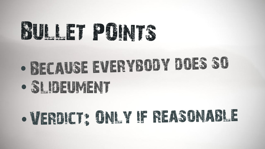 Bullet POints Verdict: Only if reasonable Becau...