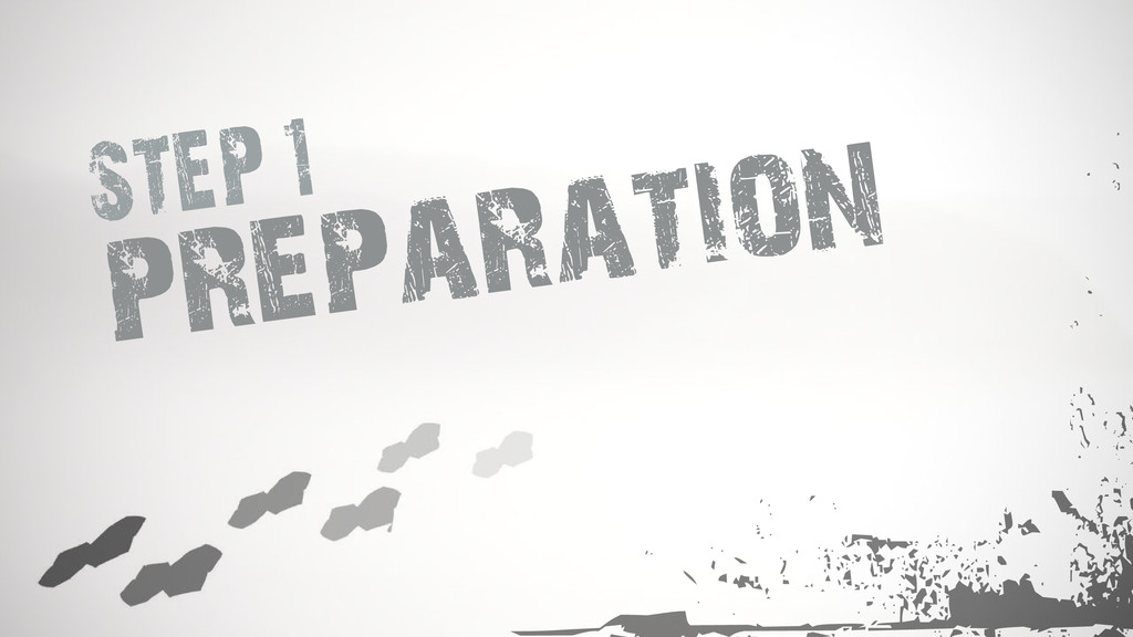 preparation STEP 1