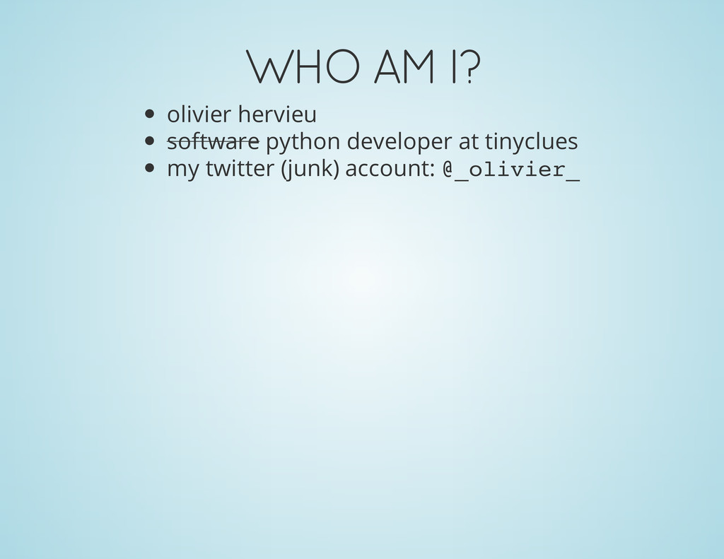 WHO AM I? olivier hervieu software python devel...