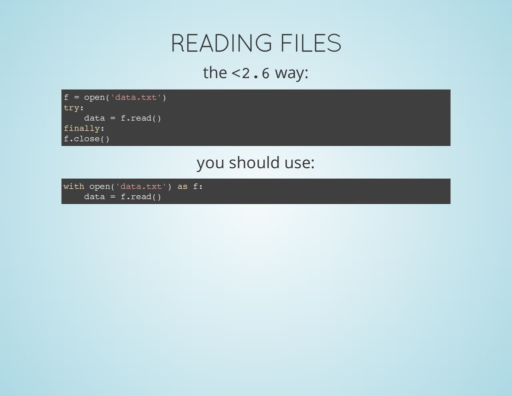 READING FILES the < 2 . 6 way: you should use: ...