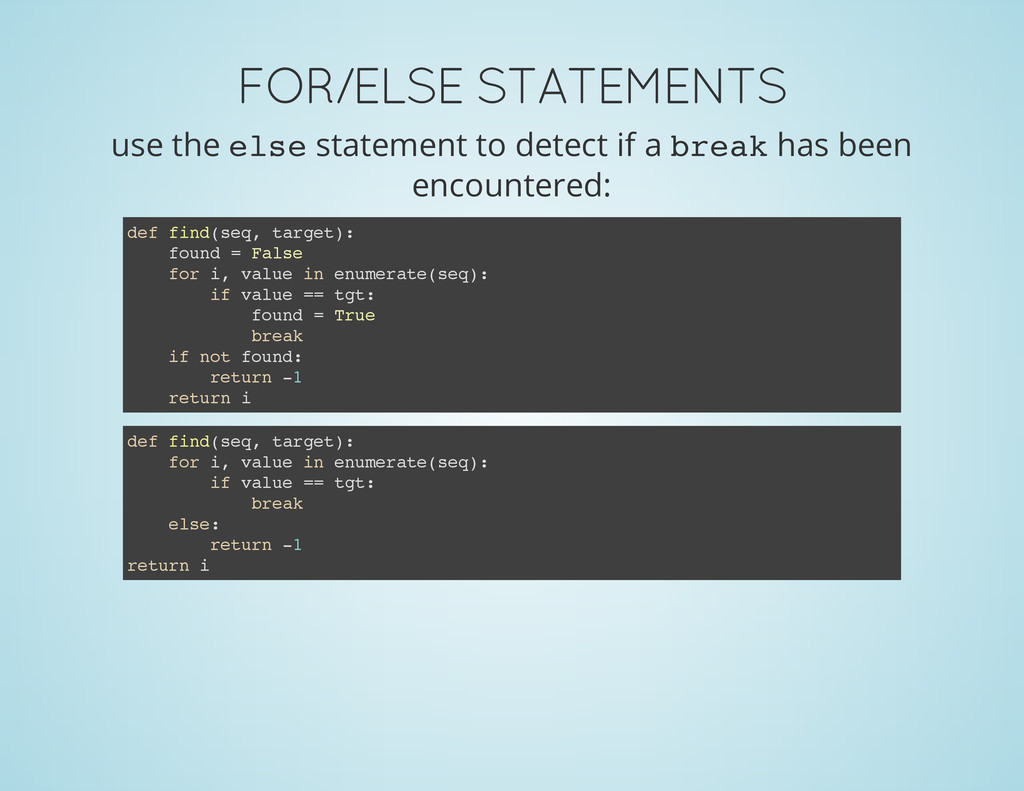 FOR/ELSE STATEMENTS use the e l s e statement t...