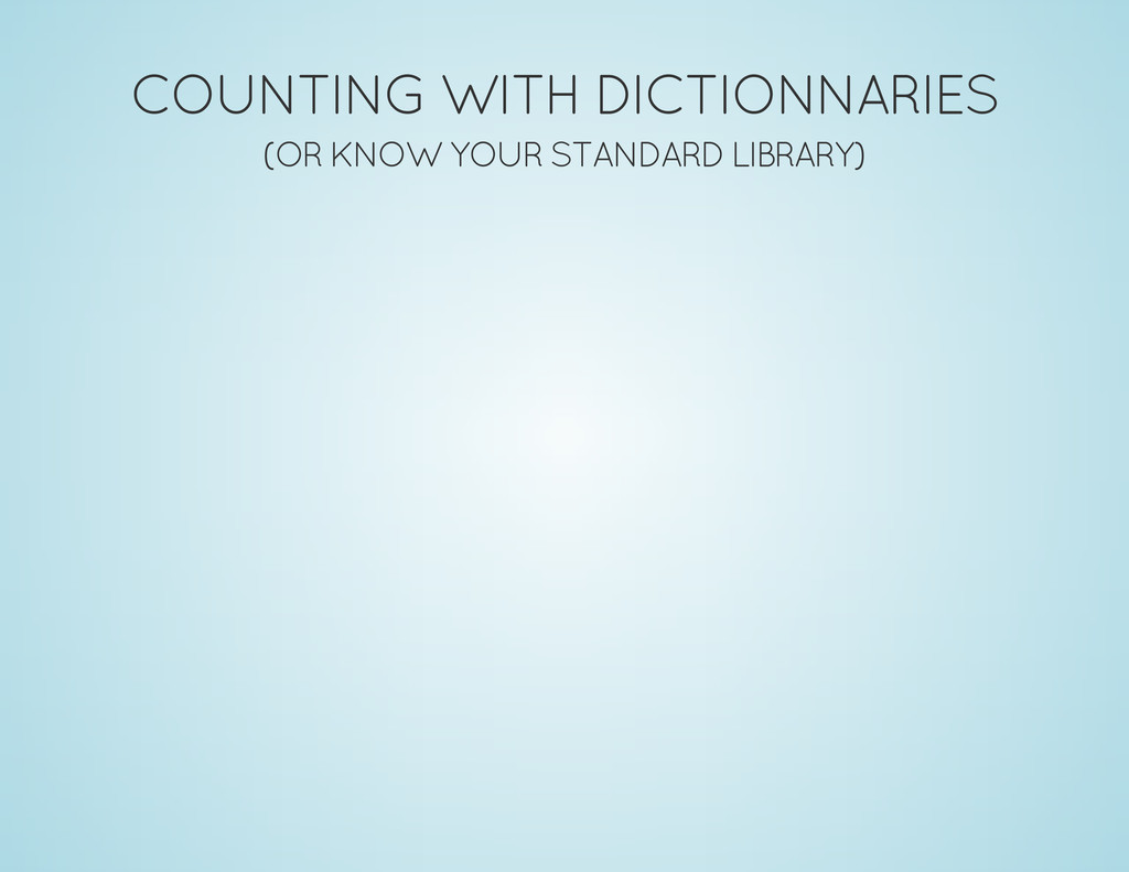 COUNTING WITH DICTIONNARIES (OR KNOW YOUR STAND...