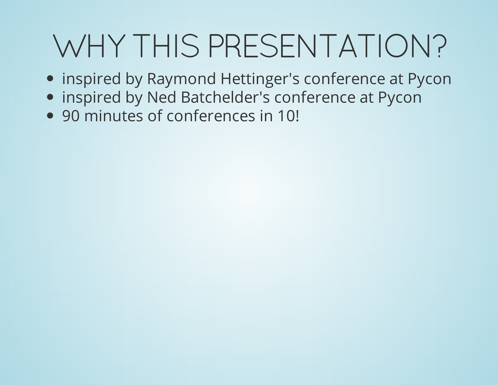 WHY THIS PRESENTATION? inspired by Raymond Hett...