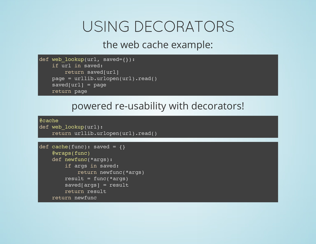 USING DECORATORS the web cache example: powered...