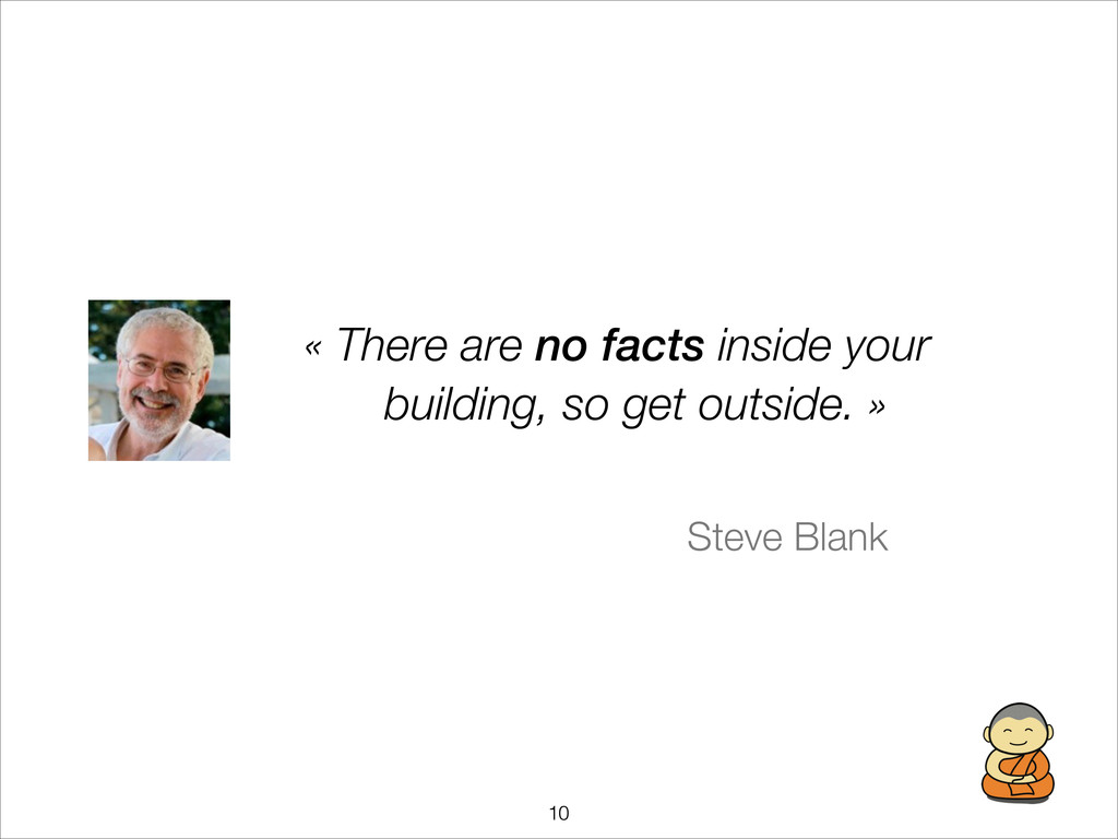 !10 « There are no facts inside your building,...