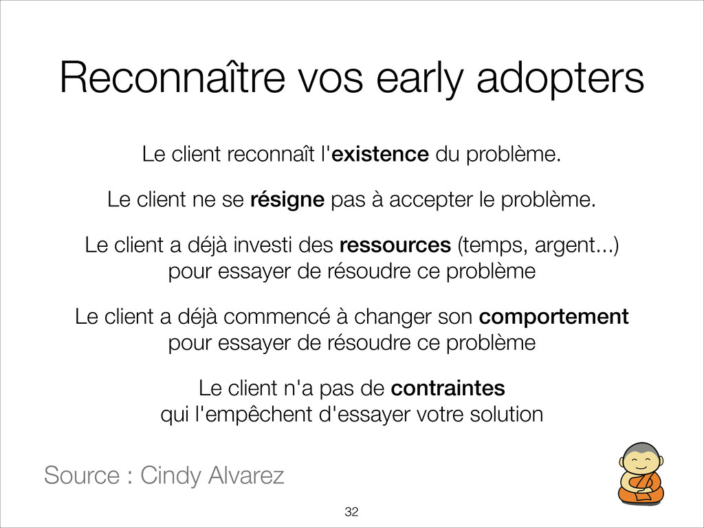Reconnaître vos early adopters Le client reconn...