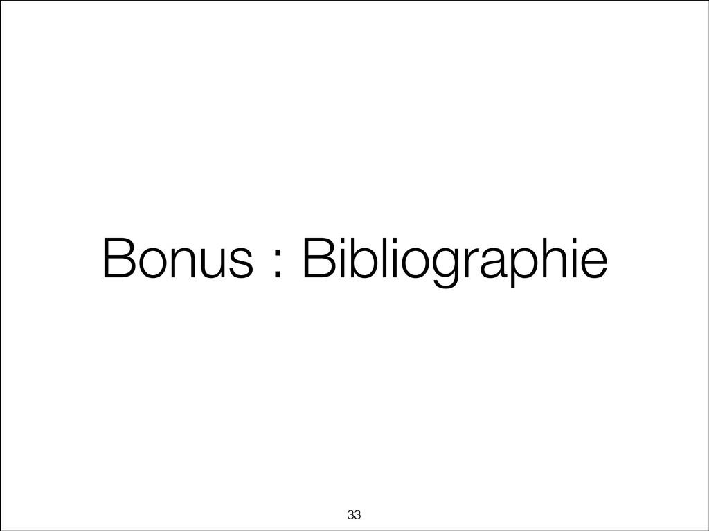 Bonus : Bibliographie !33