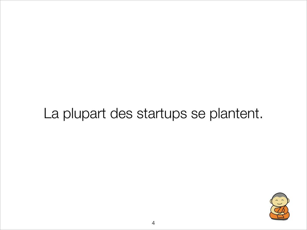La plupart des startups se plantent. !4