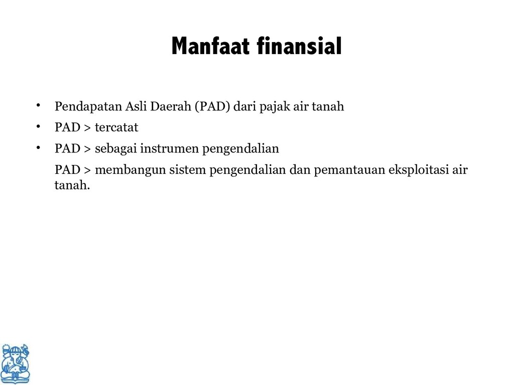 Manfaat finansial • Pendapatan Asli Daerah (PAD...