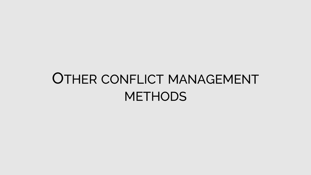 OTHER CONFLICT MANAGEMENT METHODS