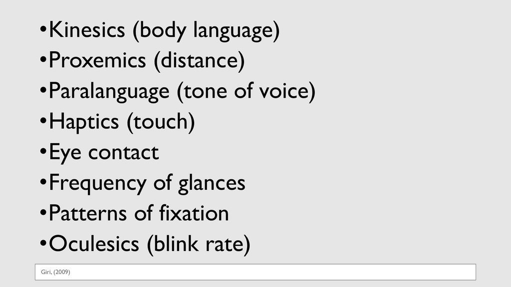 •Kinesics (body language) •Proxemics (distance)...