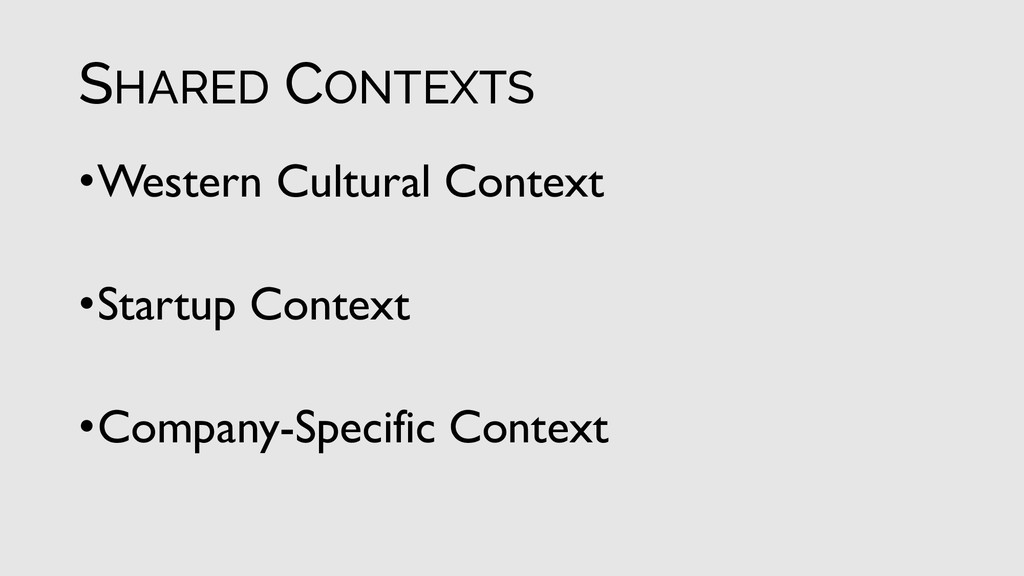 SHARED CONTEXTS •Western Cultural Context •Star...