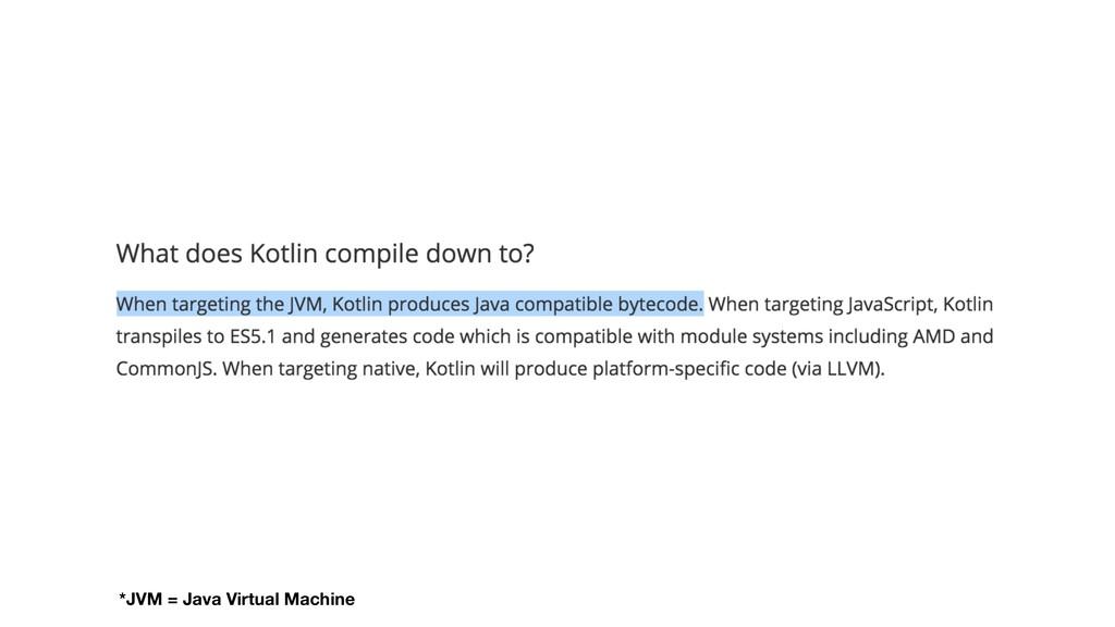 *JVM = Java Virtual Machine