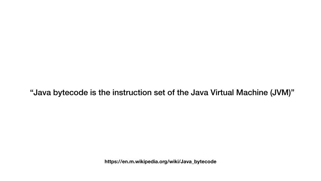 "https://en.m.wikipedia.org/wiki/Java_bytecode ""..."