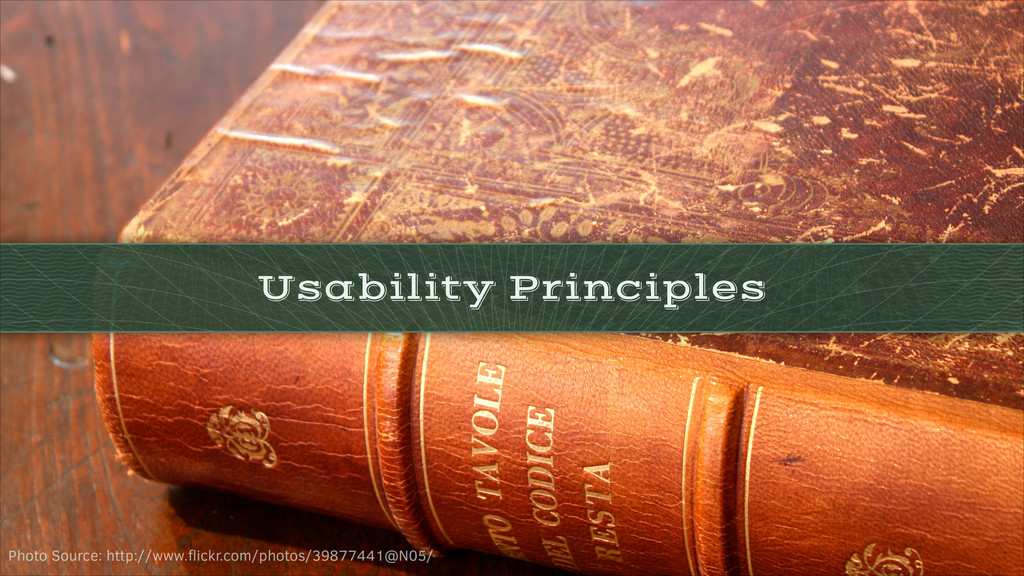 Usability Principles Photo Source: http://www.fl...