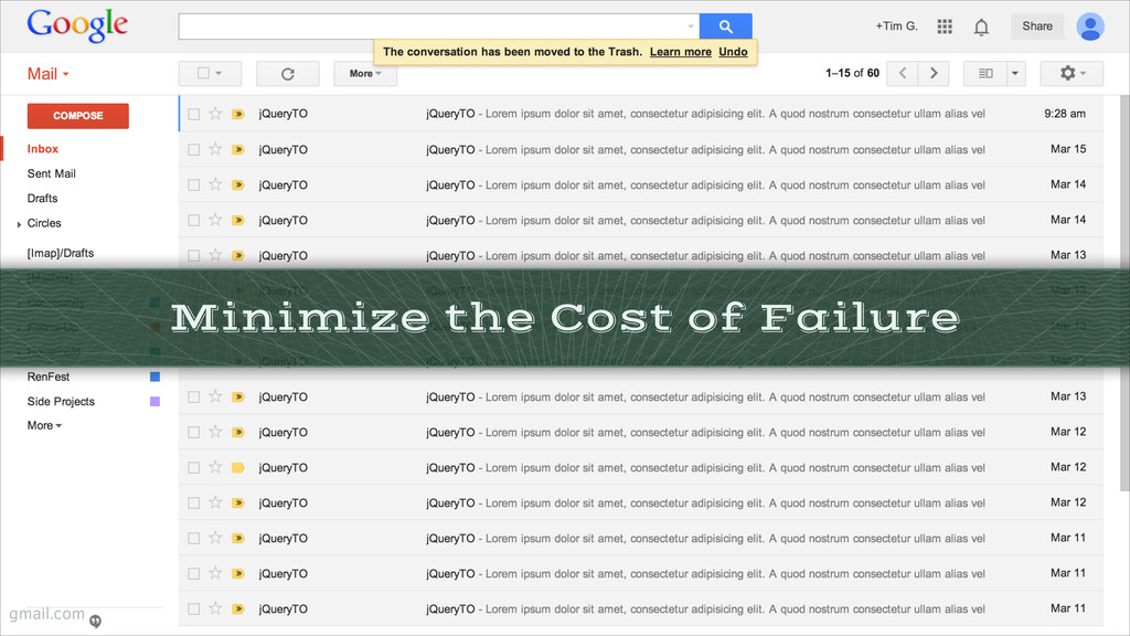 Minimize the Cost of Failure gmail.com