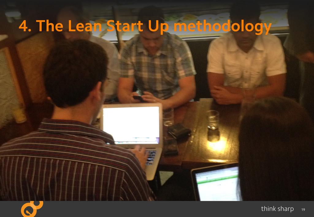19 4. The Lean Start Up methodology